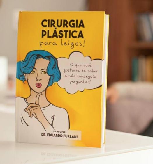Cirurgia Plástica para Leigos - Aquilo que você precisa saber, mas não conseguiu perguntar