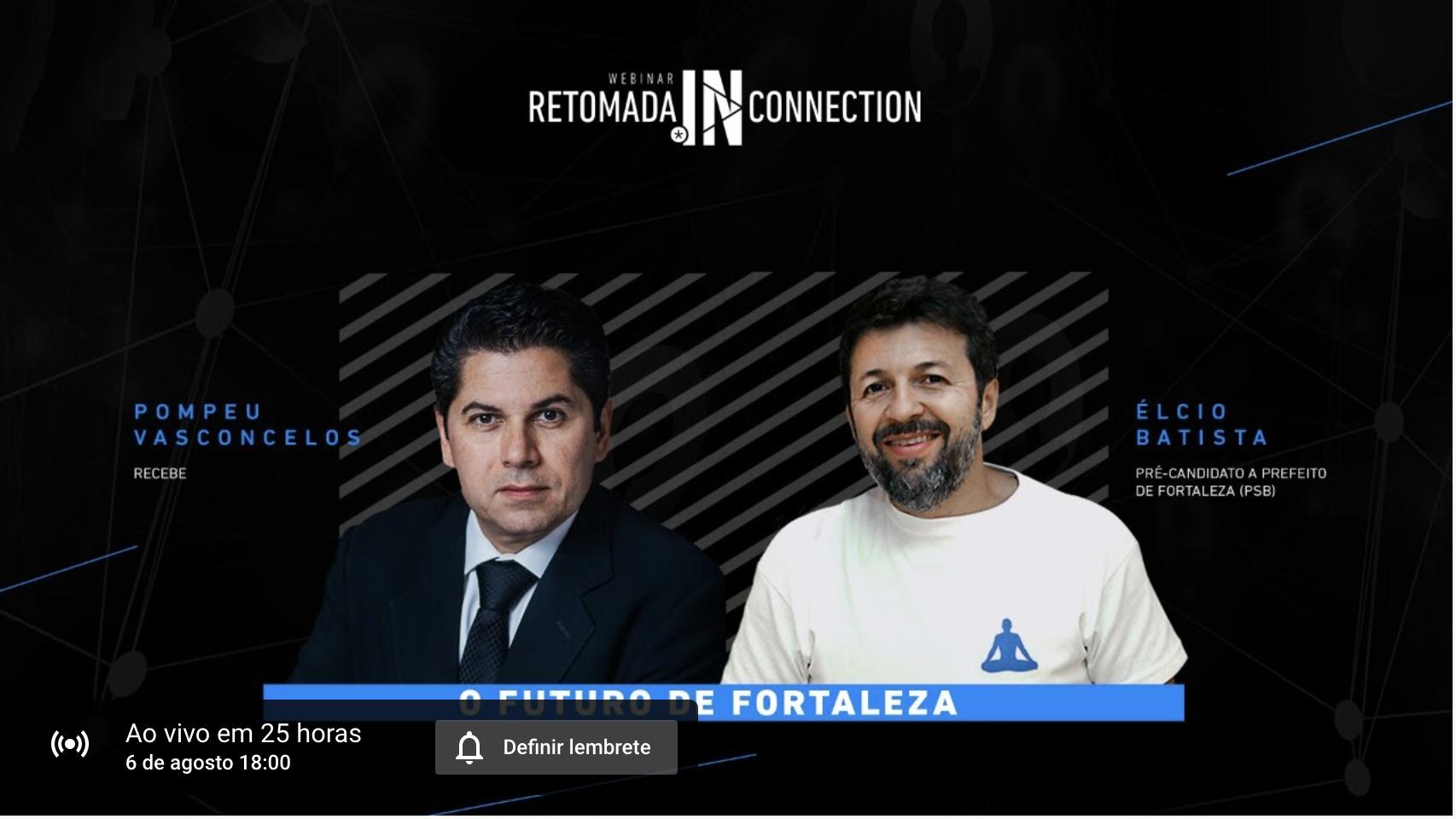 Pré-candidato a prefeito de Fortaleza pelo PSB, Élcio Batista participa de Live nesta quinta-feira aqui no IN Connection