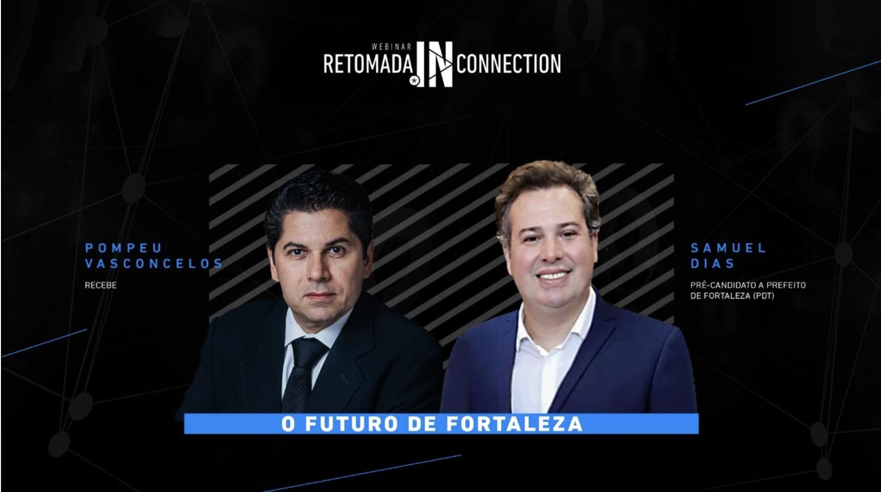 Samuel Dias falará de seu plano de governo para Fortaleza em Live, hoje, com Pompeu Vasconcelos