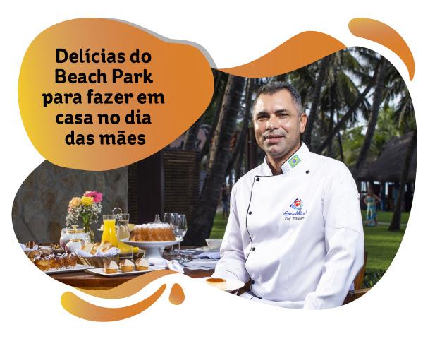 Chef do Beach Park, José Alves entrega duas receitas para fazer em casa no Dia das Mães