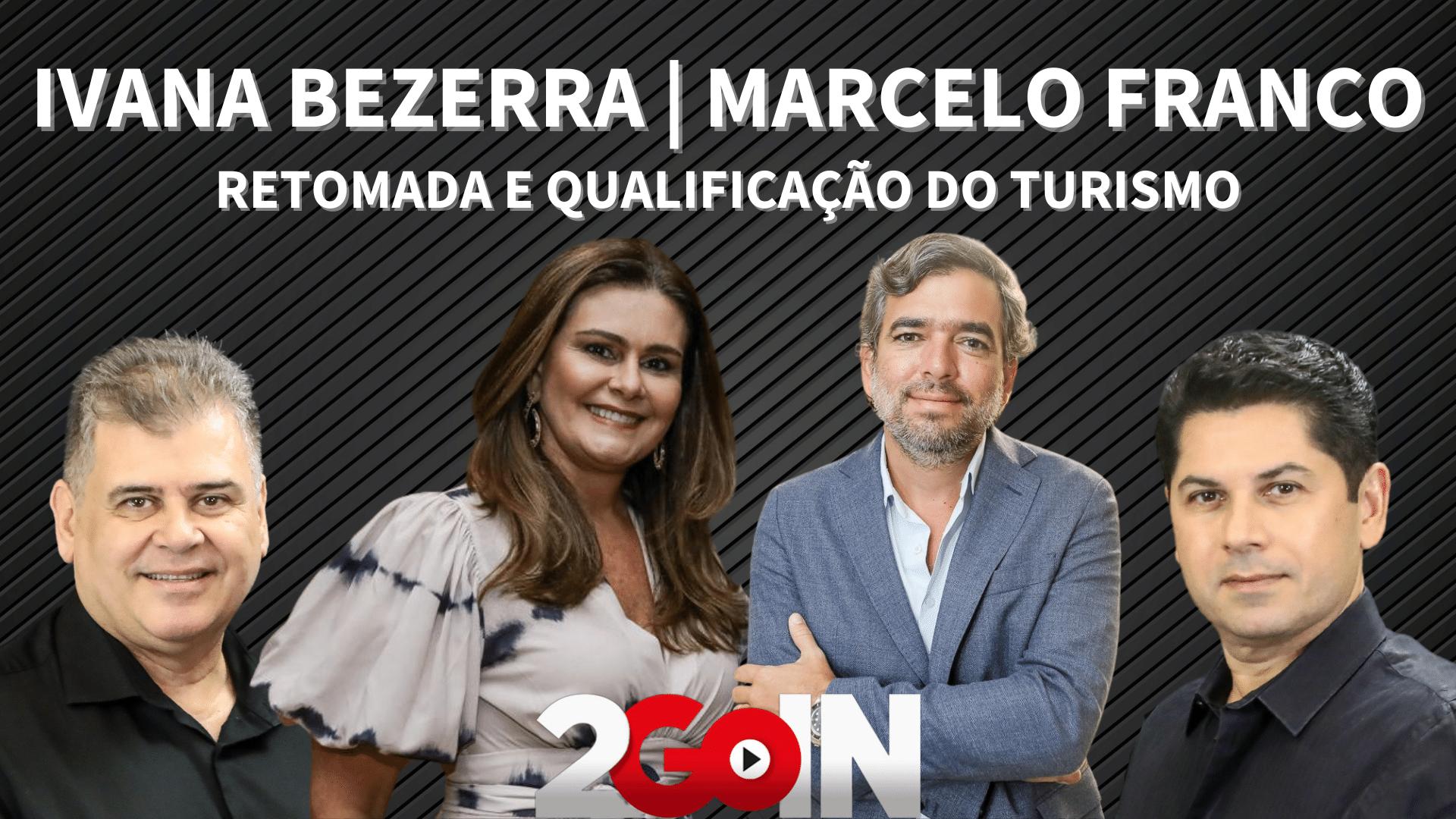 Ivana Bezerra e Marcelo Franco   Retomada e Qualificação do Turismo
