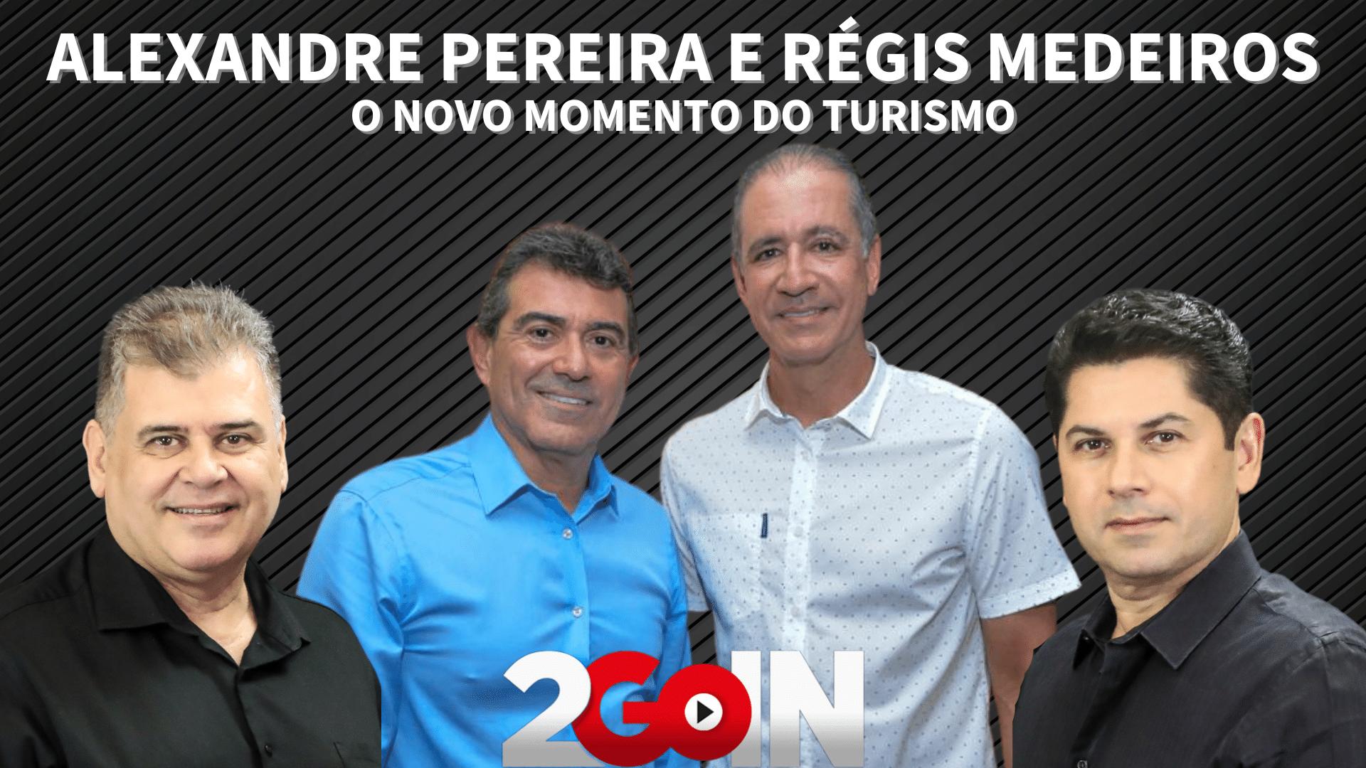 Alexandre Pereira e Régis Medeiros falam sobre os desafios do Turismo