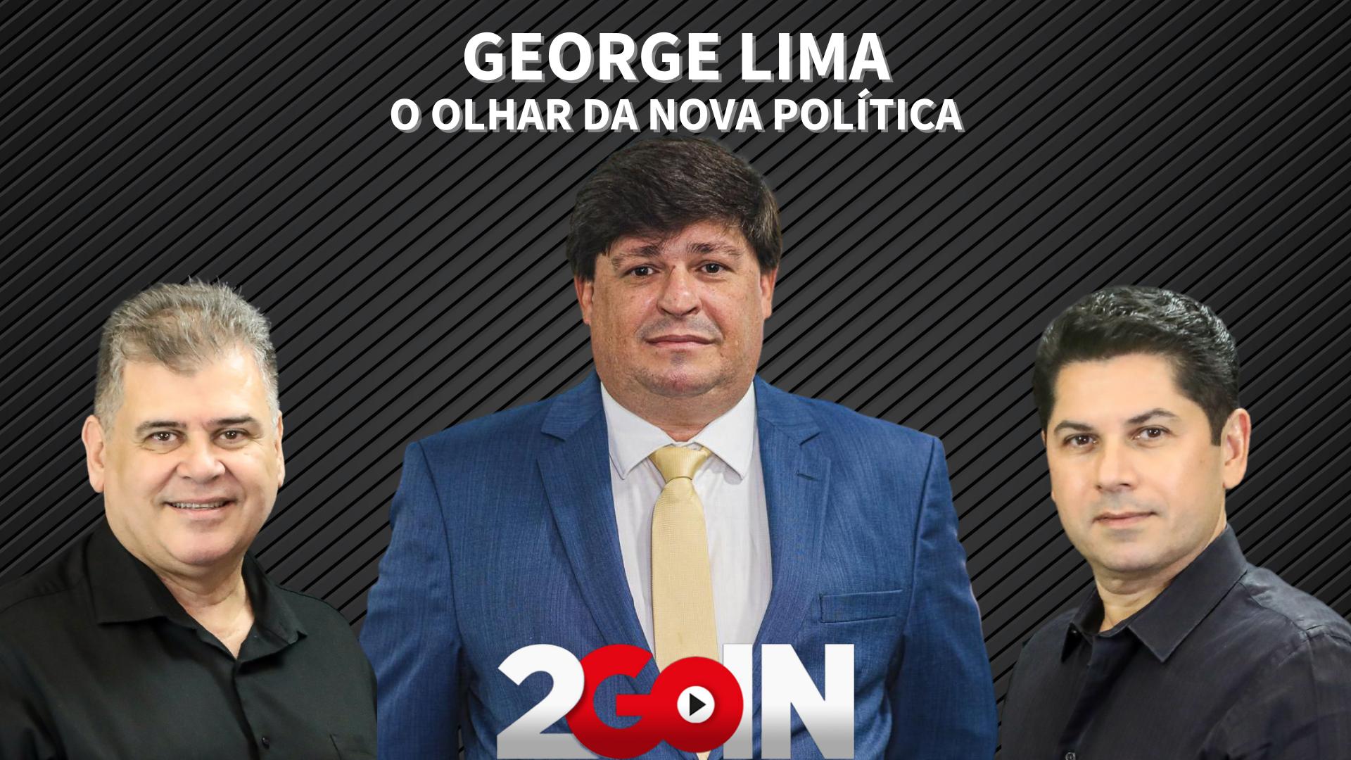 George Lima: O olhar da nova política