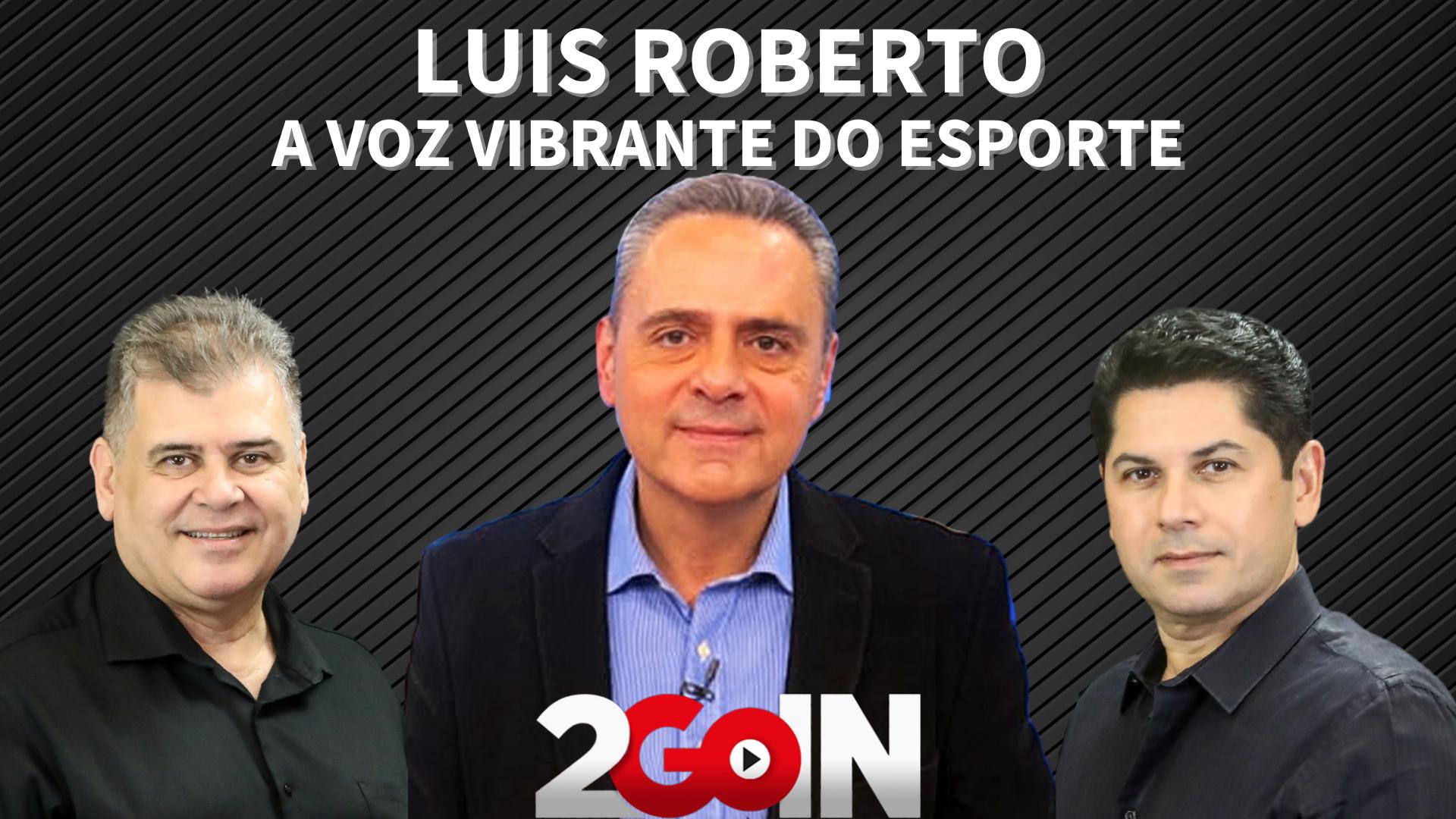Luis Roberto – A voz vibrante do esporte